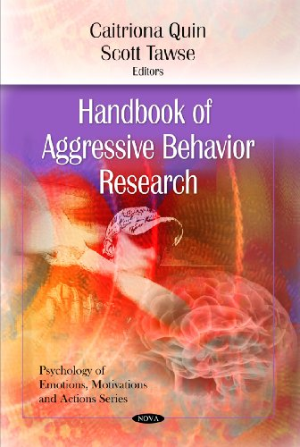 Handbook of Aggressive Behavior Research (Hardback): Caitriona Quin, Scott Tawse