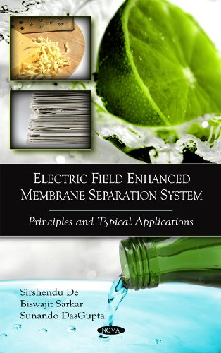 9781607415923: Electric Field Enhanced Membrane Separation System: Principles and Typical Applications