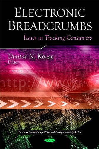 Electronic Breadcrumbs: Issues in Tracking Consumers: Dmitar N. Kovac