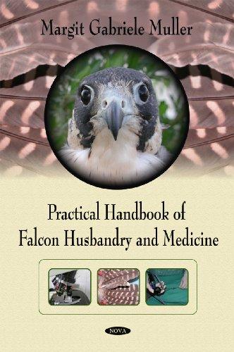 9781607416081: Practical Handbook of Falcon Husbandry and Medicine