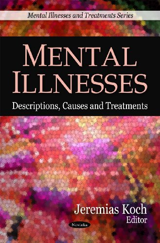 Mental Illnesses: Descriptions, Causes and Treatments: Koch, Jeremias (Editor)
