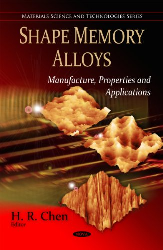 Shape Memory Alloys: Manufacture, Properties and Applications (Hardback)