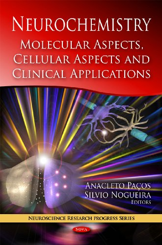 9781607418313: Neurochemistry: Molecular Aspects, Cellular Aspects and Clinical Applications (Neuroscience Research Progress)