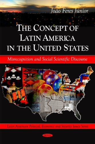 9781607418689: The Concept of Latin America in the United States: Misrecongnition and Social Scientific Discourse (Latin American Political, Economic and Security Issues)
