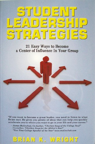 9781607432197: Student Leadership Strategies: 21 Easy Ways to Become a Center of Influence in Your Group