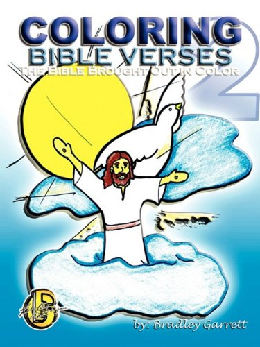 Coloring Bible Verses 2 / The Bible Brought Out in Color: Garrett, Bradley Allen