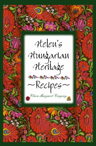 9781607433590: Helens Hungarian Heritage Recipes (LARGE PRINT EDITION)