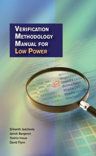 Verification Methodology Manual for Low Power: David Flynn, Yoshio Inoue, Janick Bergeron, Srikanth...