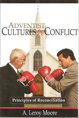 9781607435549: Adventist Cultures in Conflict: Principles of Reconciliation