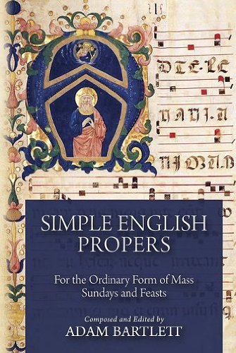 Simple English Propers: For the Ordinary Form of Mass Sundays and Feasts: Jeffrey Tucker