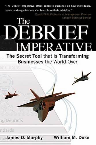 9781607460404: The Debrief Imperative