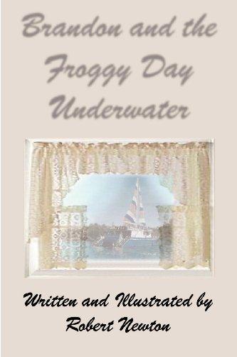 Brandon and the Froggy Day Underwater: Robert Newton