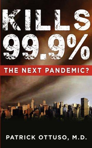 9781607467045: Kills 99.9%, the Next Pandemic?