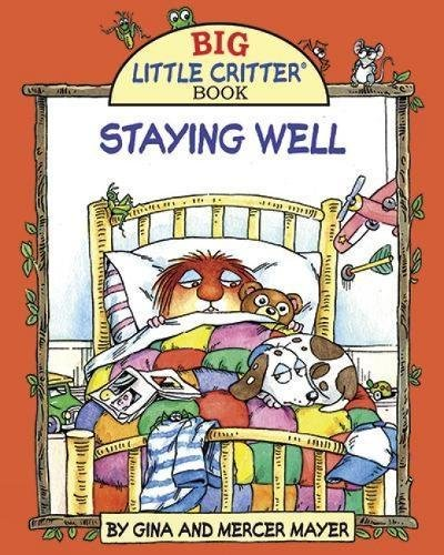 9781607467328: Staying Well (Big Little Critter)