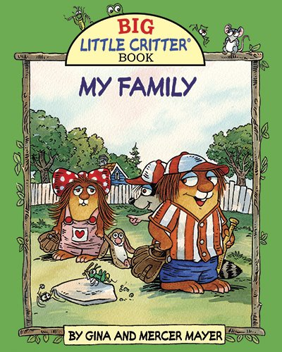 My Family (Big Little Critter): Mayer, Mercer, Mayer, Gina