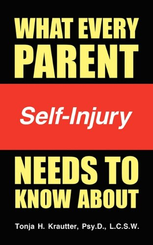 9781607468776: What Every Parent Needs to Know about Self-Injury
