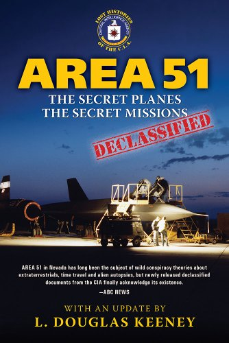 9781607469025: Area 51 - the Secret Planes. the Secret Missions.: The Central Intelligence Agency and Overhead Reconnaissance: the U-2 and Oxcart Programs, 1954-1974