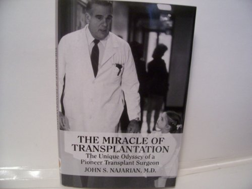 9781607477235: The Miracle of Transplantation: The Unique Odyssey of a Pioneer Transplant Surgeon