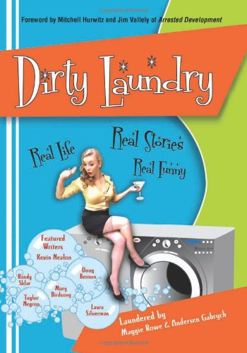 Dirty Laundry: Real Life. Real Stories. Real: Maggie Rowe, Anderson