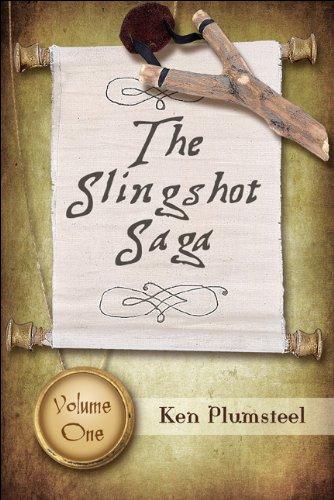 The Slingshot Saga: Volume One: Ken Plumsteel
