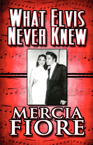 9781607491156: What Elvis Never Knew