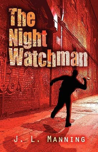 The Night Watchman: Manning, J. L.