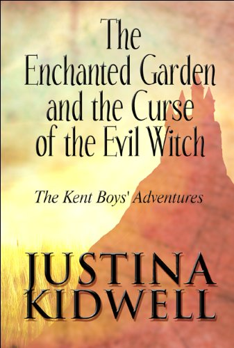 9781607491637: The Enchanted Garden and the Curse of the Evil Witch: The Kent Boys' Adventures