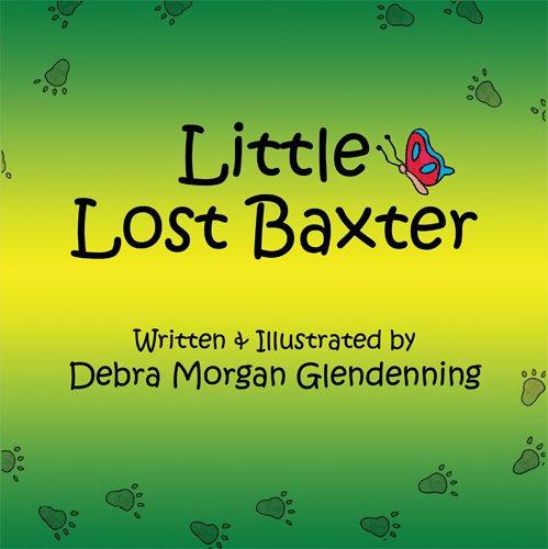 Little Lost Baxter: Debra Morgan Glendenning