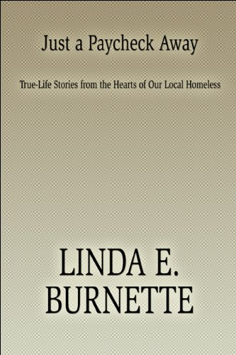 9781607493563: Just a Paycheck Away: True-Life Stories from the Hearts of Our Local Homeless