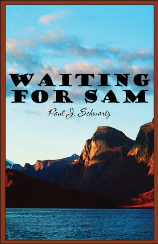 Waiting for Sam: Paul J. Schwartz