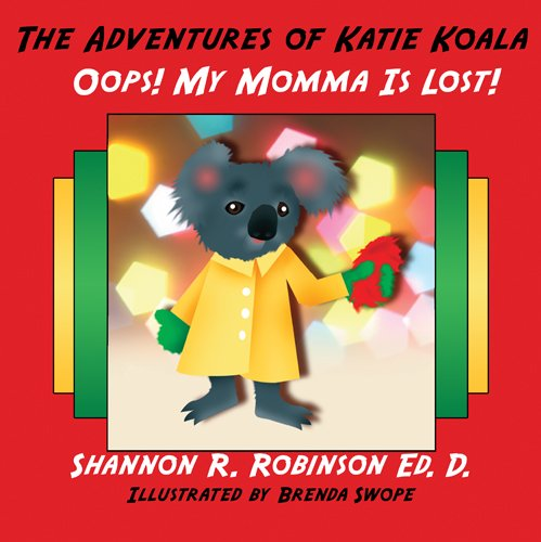 The Adventures of Katie Koala: Oops! My: Shannon R. Robinson