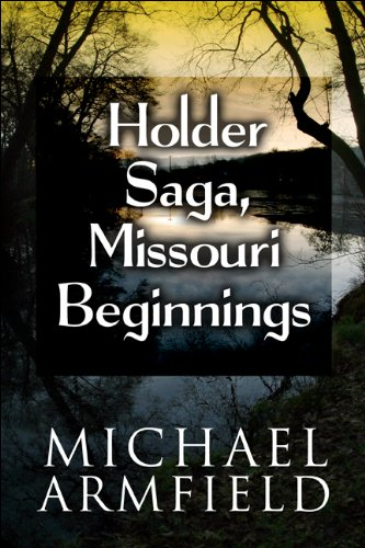 Holder Saga, Missouri Beginnings: Michael Armfield