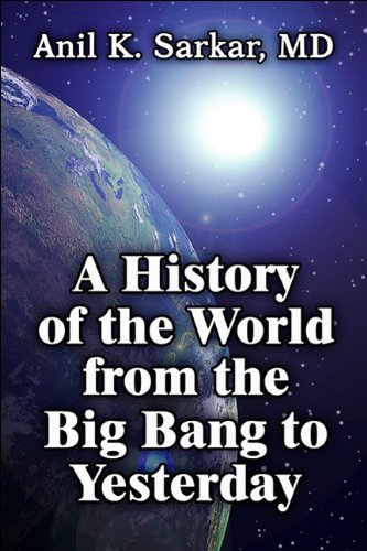 9781607497776: A History of the World from the Big Bang to Yesterday