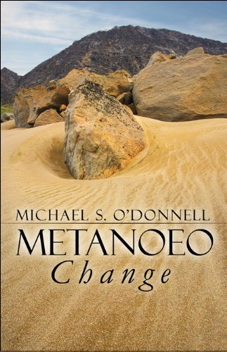 Metanoeo: Change: O'Donnell, Michael S.