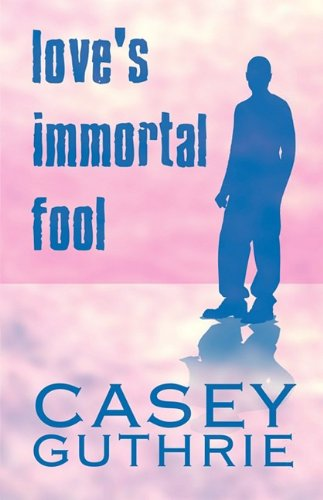 9781607498599: Love's Immortal Fool