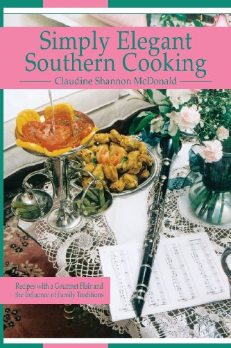 9781607499541: Simply Elegant Southern Cooking: Recipes with a Gourmet Flair and the Influence of Family Traditions