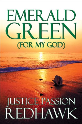 Emerald Green (for My God): Justice Passion Redhawk