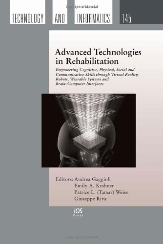 9781607500186: Advanced Technologies in Rehabilitation: Empowering Cognitive, Physical, Social and Communicative Skills through Virtual Reality, Robots, Wearable ... Studies in Health Technology and Informatics