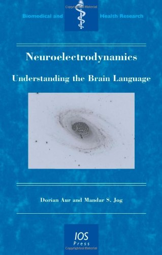 9781607500919: Neuroelectrodynamics: Understanding the Brain Language - Volume 74 Biomedical and Health Research
