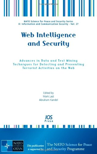 Web Intelligence and Security: Advances in Data and Text Mining Techniques for Detecting and ...