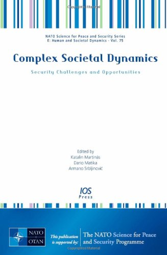 9781607506522: Complex Societal Dynamics: Security Challenges and Opportunities - Volume 75 NATO Science for Peace and Security Series - E: Human and Societal Dynamics