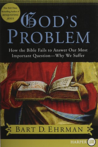 9781607510659: God's Problem: How the Bible Fails to Answer Our Most Important Question--Why We Suffer