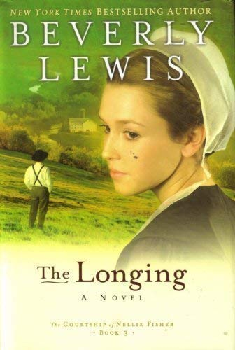 9781607511373: The Longing (Courtship of Nellie Fisher, Book 3)