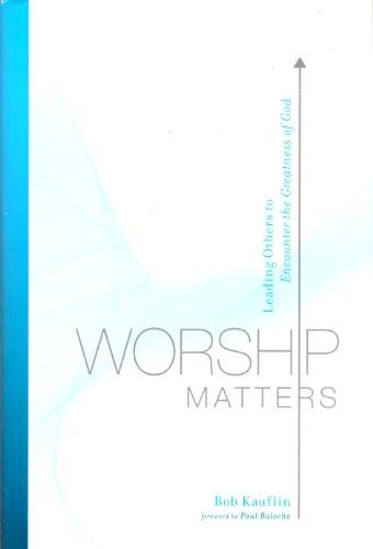9781607511984: Worship Matters