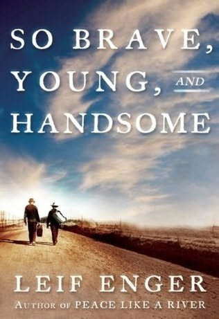 9781607511991: So Brave, Young and Handsome: A Novel