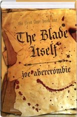 9781607512295: THE BLADE ITSELF (THE FIRST LAW: BOOK ONE) (THE FIRST LAW BOOK ONE) (The Firs...