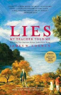 9781607512349: Lies My Teacher Told Me: Everything Your American History Textbook Got Wrong  (Completely Revised and Updated)