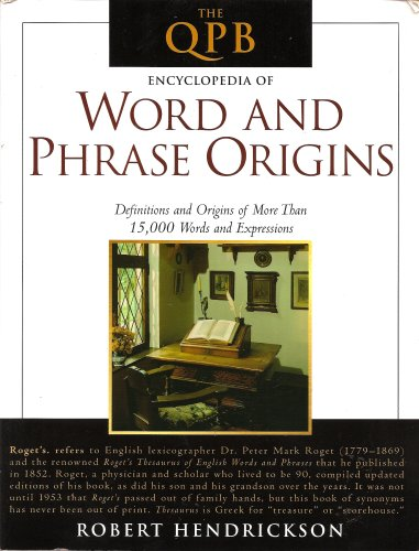 9781607512356: The QPB Encyclopedia of Word and Phrase Origins: Fourth Edition by Robert. Hendrickson (2008-05-04)