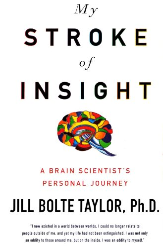9781607512912: My Stroke of Insight-A Brain Scientist's Personal Journey
