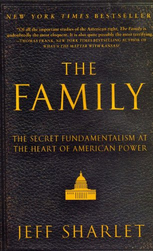9781607512981: The Family - The Secret Fundamentalism At The Heart Of American Power